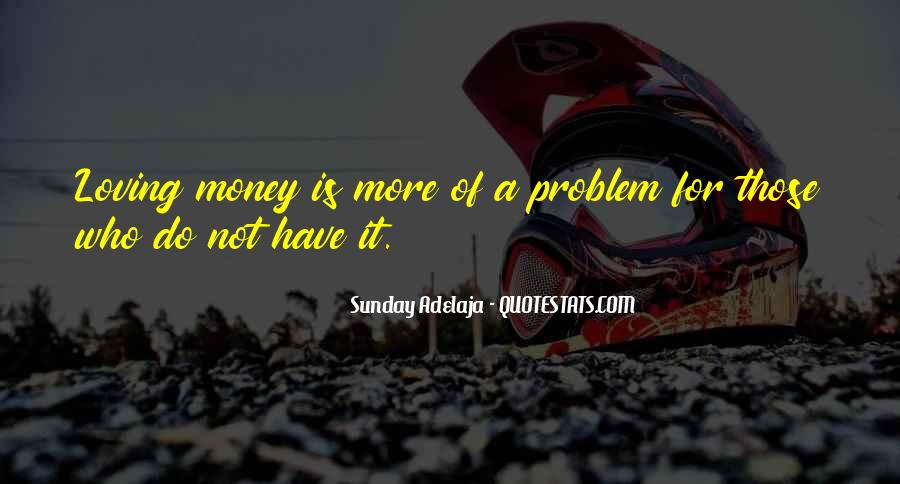 Money Is Not A Problem Quotes #1416383