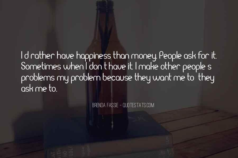 Money Is Not A Problem Quotes #275268