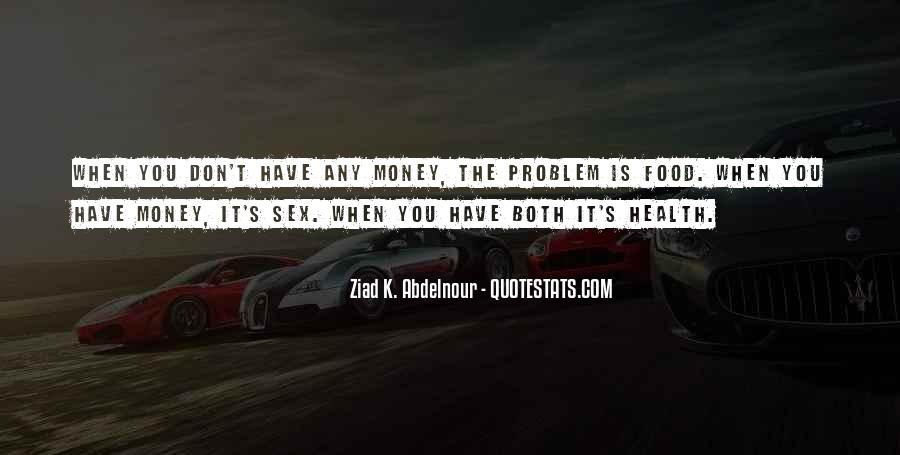 Money Is Not A Problem Quotes #275382
