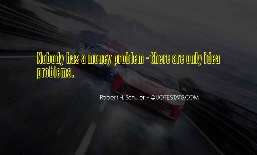 Money Is Not A Problem Quotes #277601