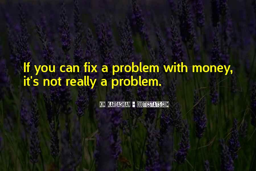 Money Is Not A Problem Quotes #332253