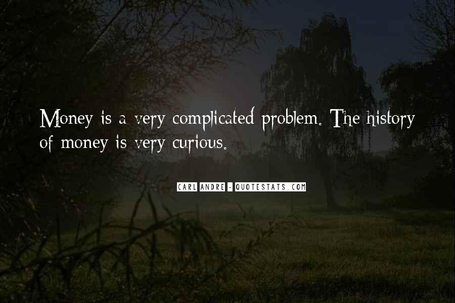 Money Is Not A Problem Quotes #344030