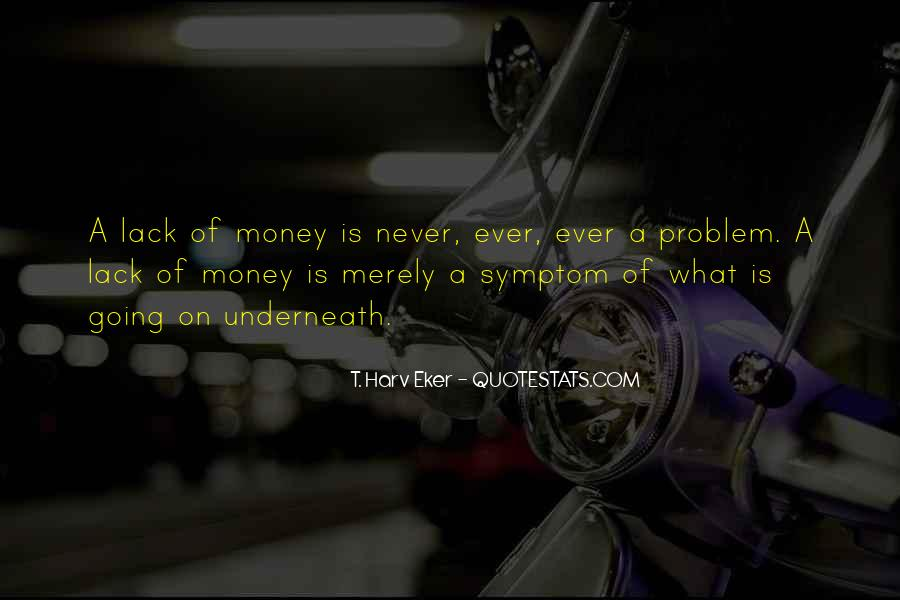 Money Is Not A Problem Quotes #70619