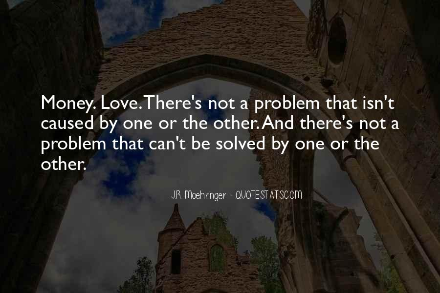 Money Is Not A Problem Quotes #72716