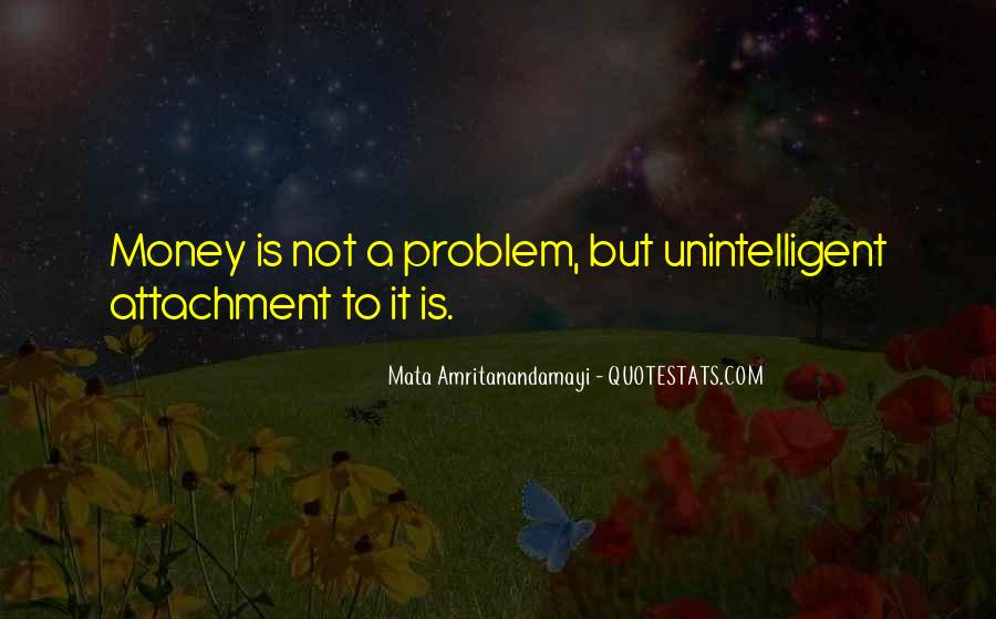 Money Is Not A Problem Quotes #77689