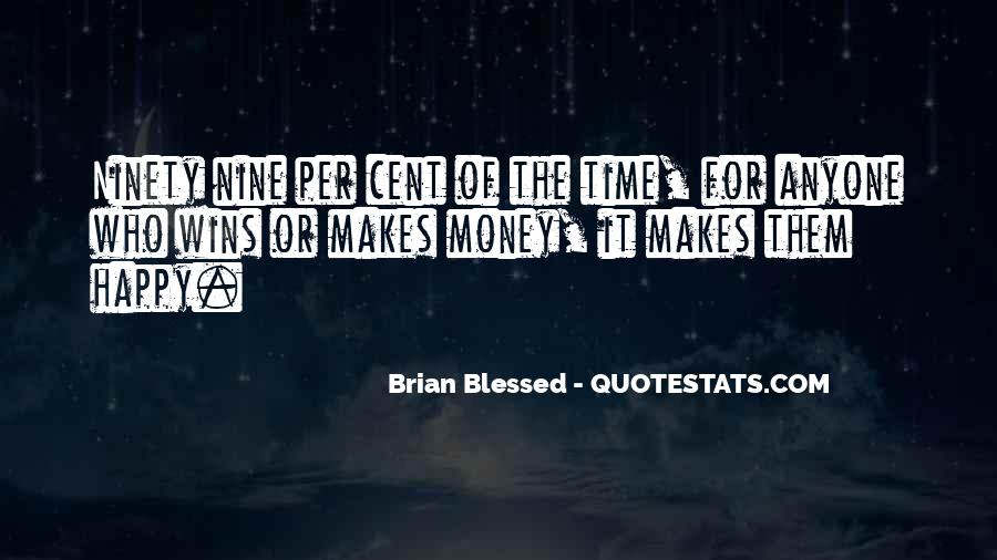 Money Makes Many Quotes #63998