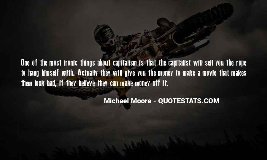 Money Makes Many Quotes #7442