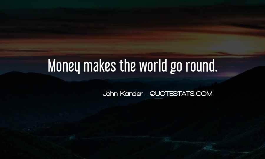 Money Makes Many Quotes #91932