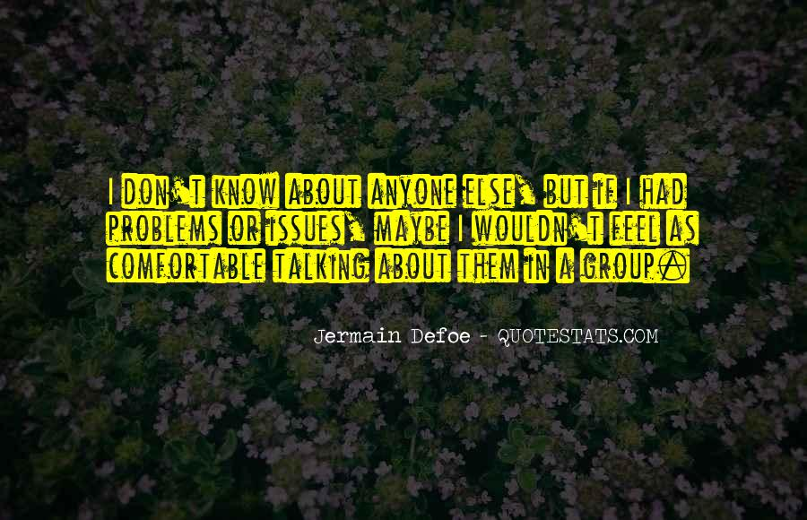 Quotes About Talking About Your Problems #1445456