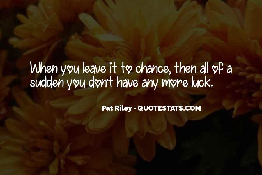 More Chance Of Quotes #118586
