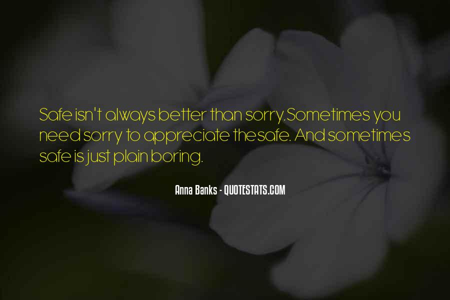 More Isn Always Better Quotes #1869587