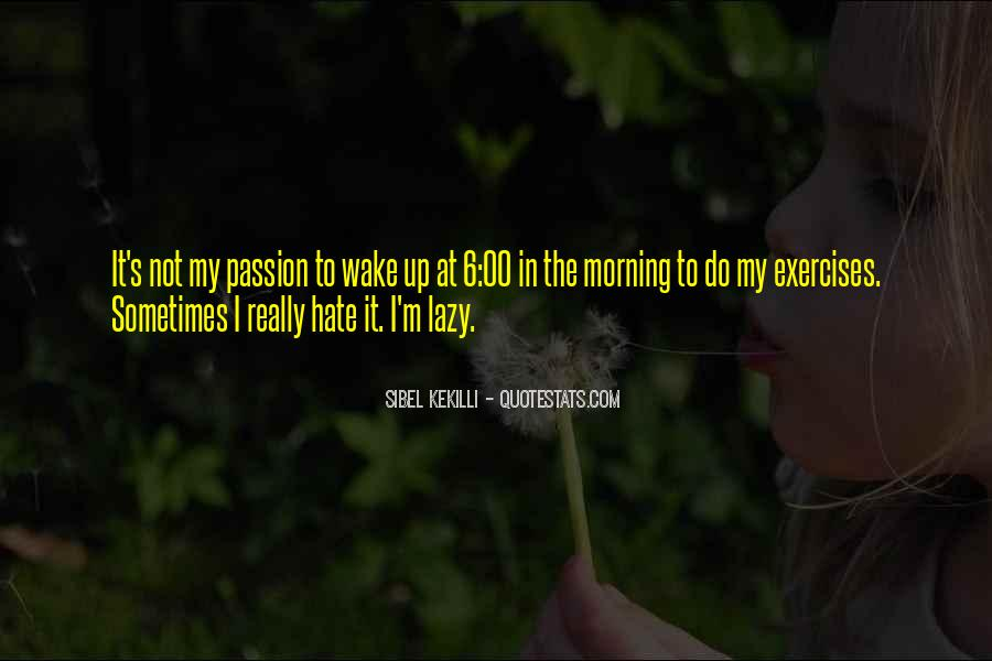 Morning Exercises Quotes #983570