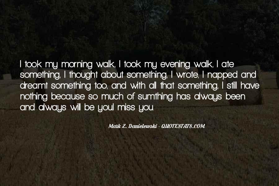 Morning Miss Him Quotes #1020806