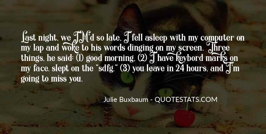 Morning Miss Him Quotes #514144