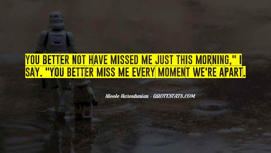 Morning Miss Him Quotes #877427