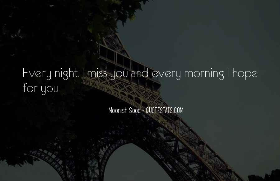 Morning Miss Him Quotes #992912