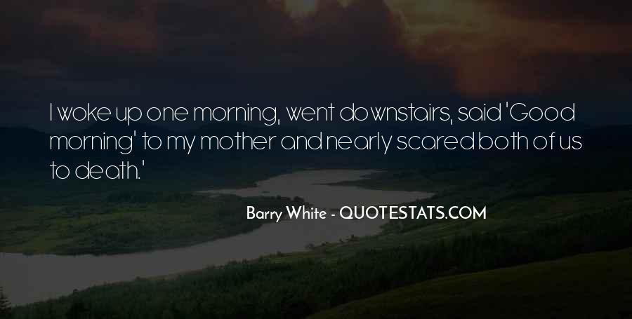 Morning Woke Up Quotes #1115316