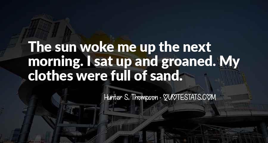 Morning Woke Up Quotes #1128362