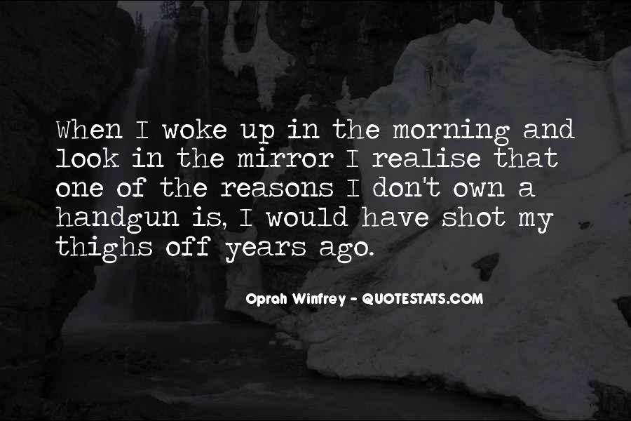 Morning Woke Up Quotes #137424