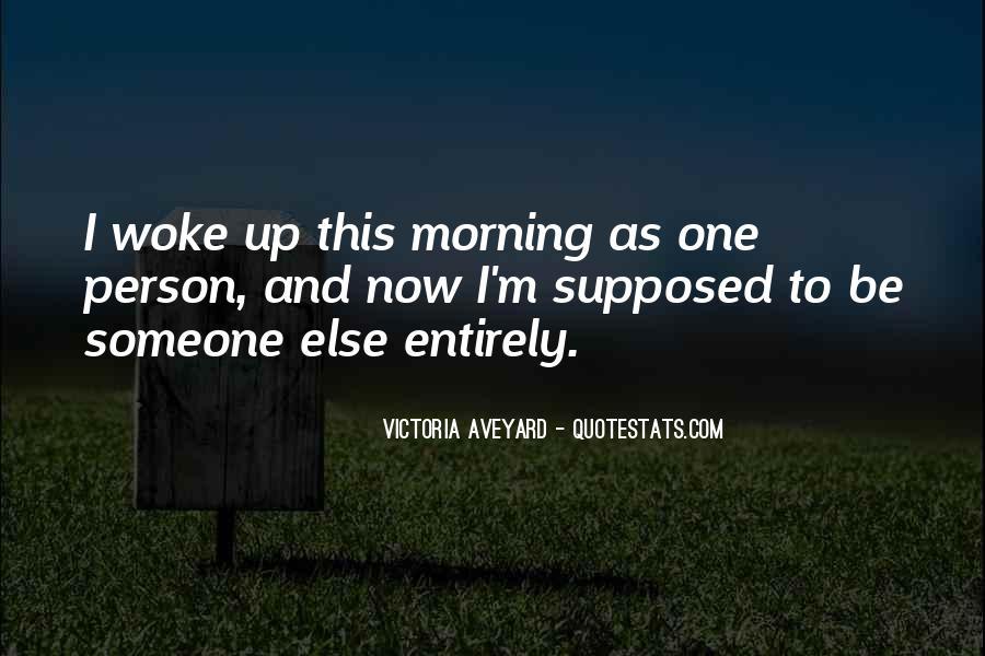 Morning Woke Up Quotes #166190