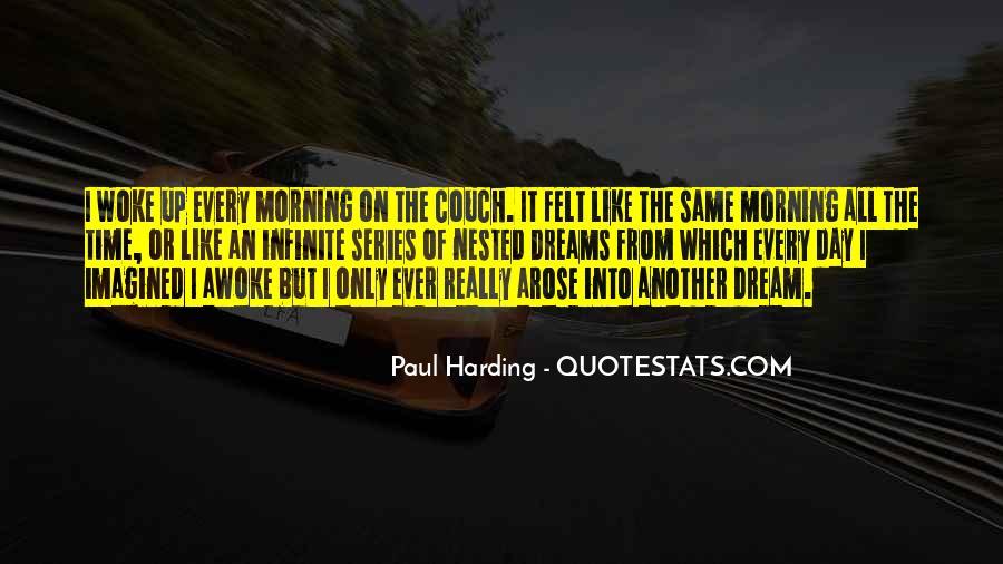 Morning Woke Up Quotes #237835