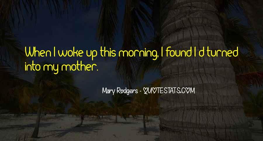 Morning Woke Up Quotes #310297