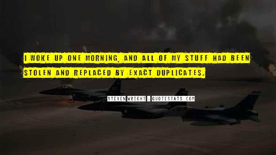 Morning Woke Up Quotes #355011