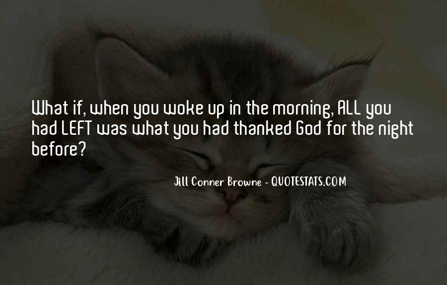 Morning Woke Up Quotes #365836
