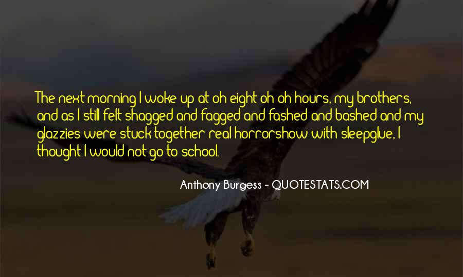 Morning Woke Up Quotes #38929