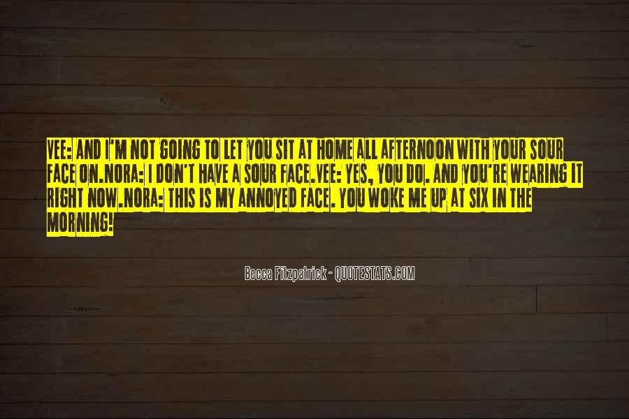 Morning Woke Up Quotes #436311