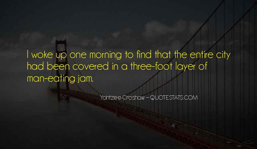 Morning Woke Up Quotes #663947