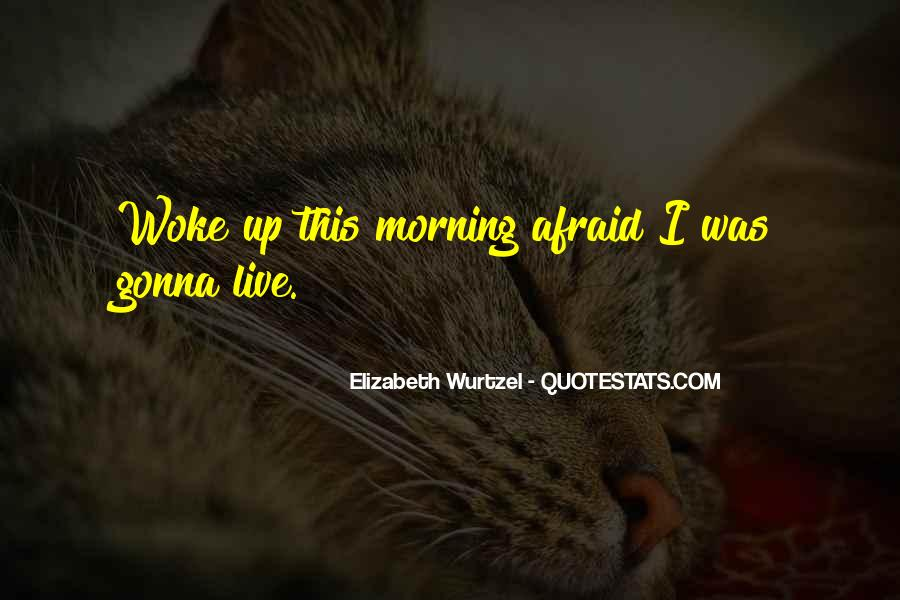 Morning Woke Up Quotes #700235