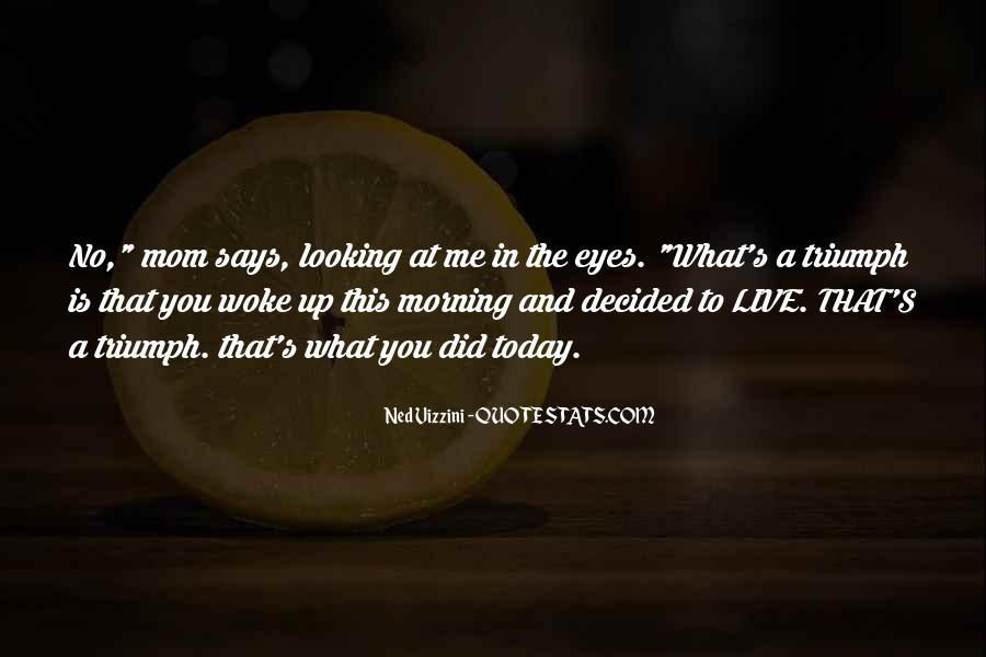Morning Woke Up Quotes #733692