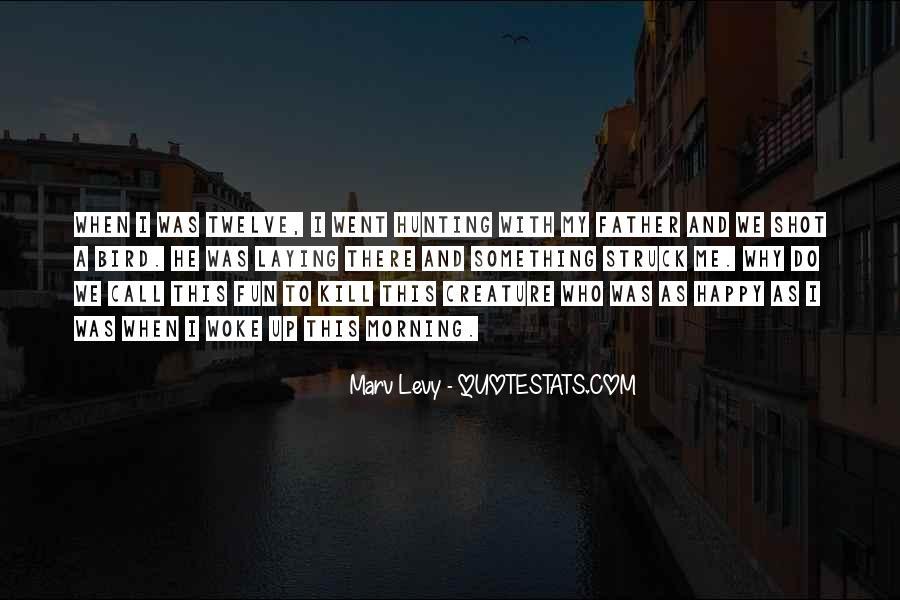 Morning Woke Up Quotes #98384