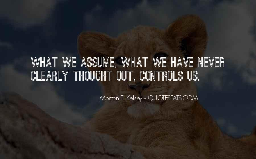 Morton Kelsey Quotes #833860