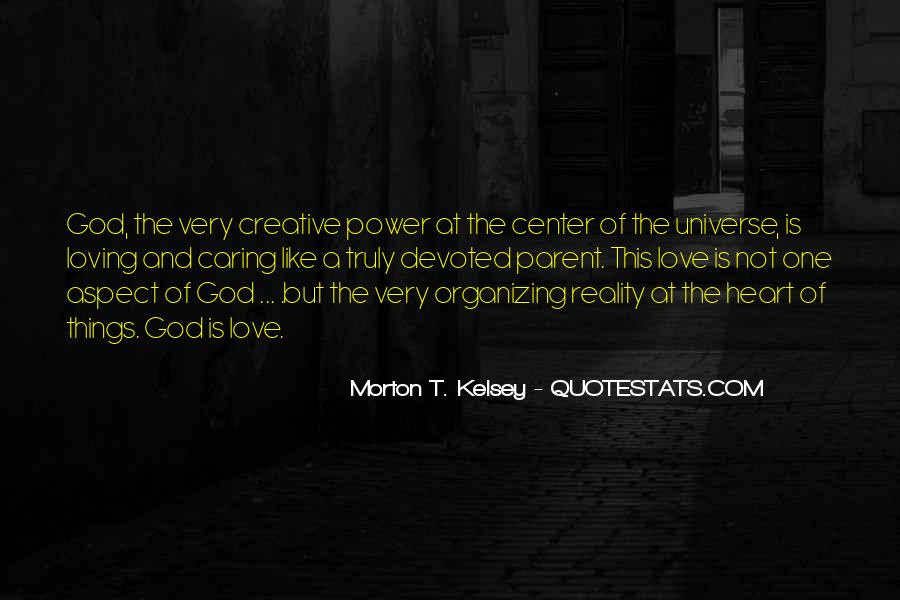 Morton Kelsey Quotes #854243