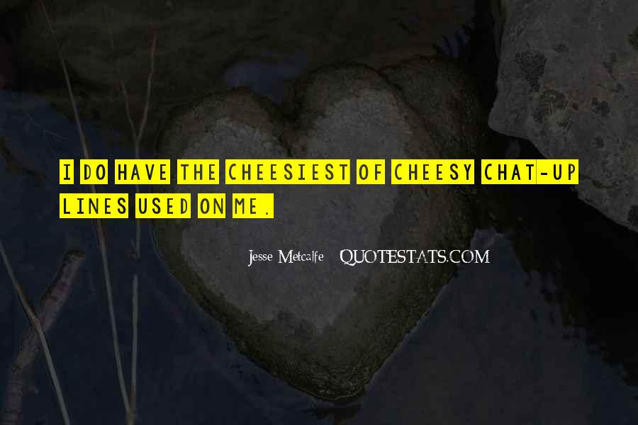 Most Cheesiest Quotes #1780769