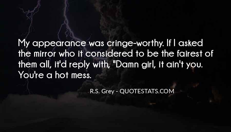 Most Cringe Worthy Quotes #1565104