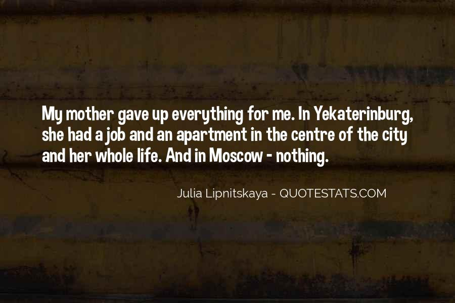 Mother Gave Life Quotes #1454073