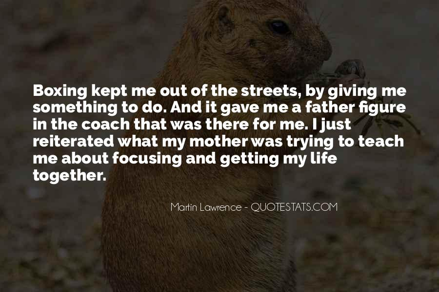 Mother Gave Life Quotes #1473965