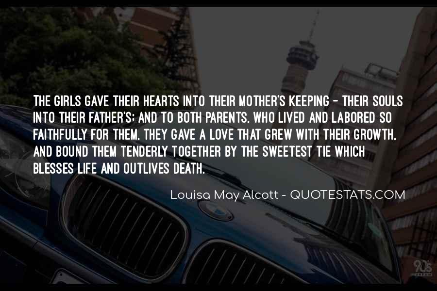 Mother Gave Life Quotes #1530307
