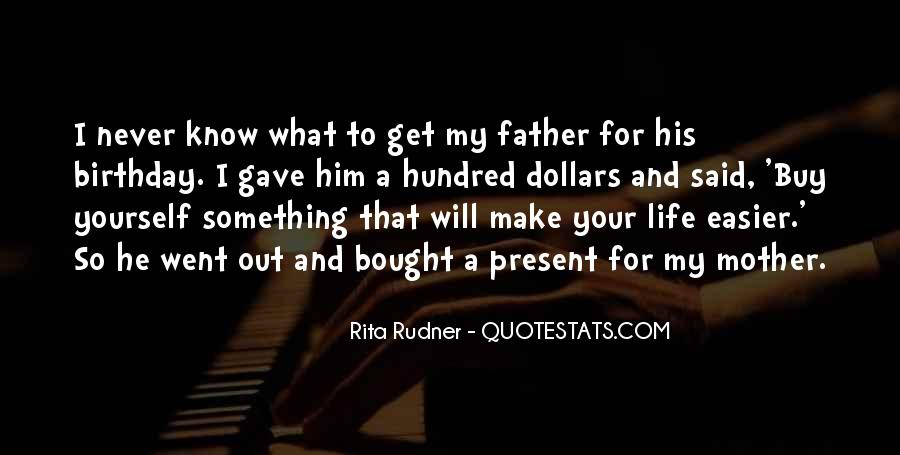 Mother Gave Life Quotes #1597513