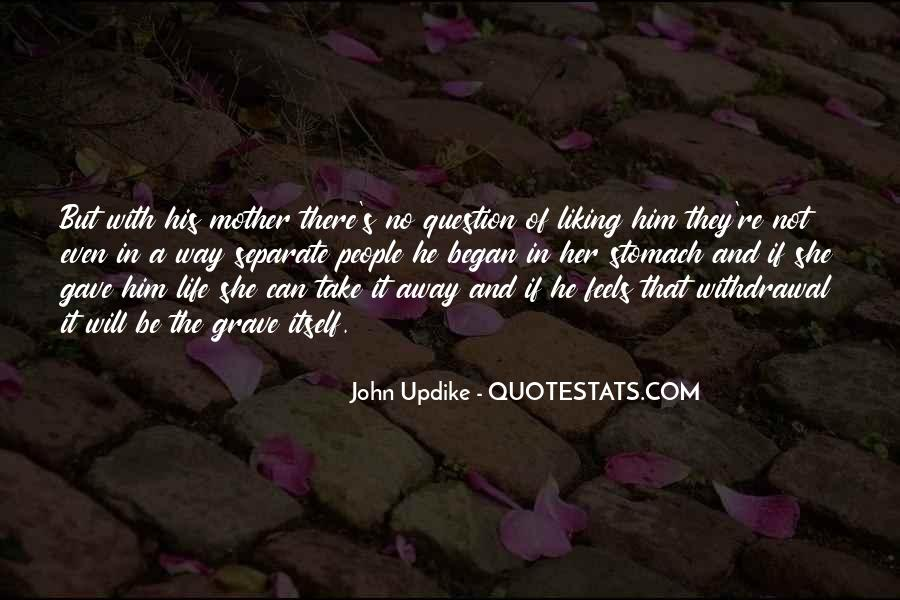 Mother Gave Life Quotes #371005