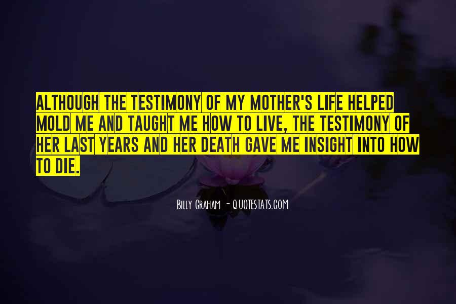 Mother Gave Life Quotes #413576