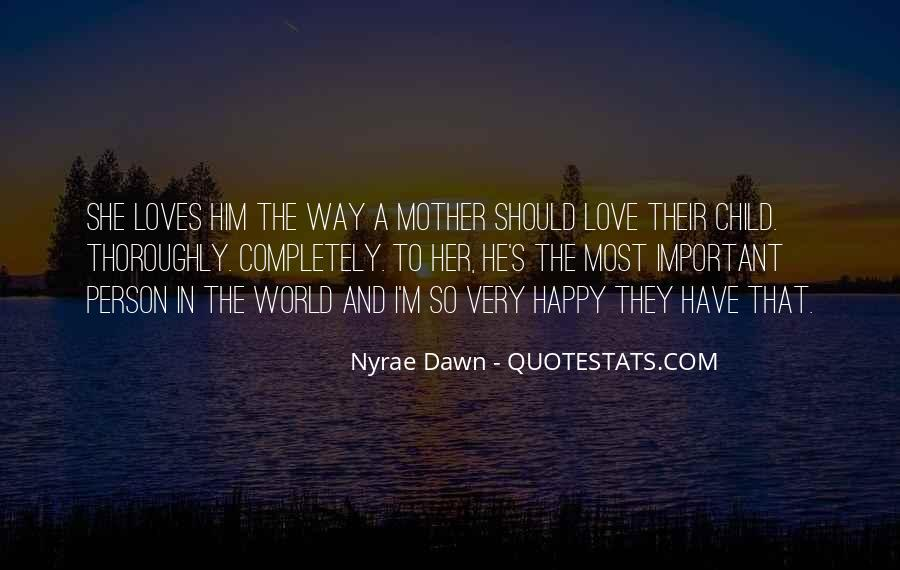 Mother Loves Her Son Quotes #1739154