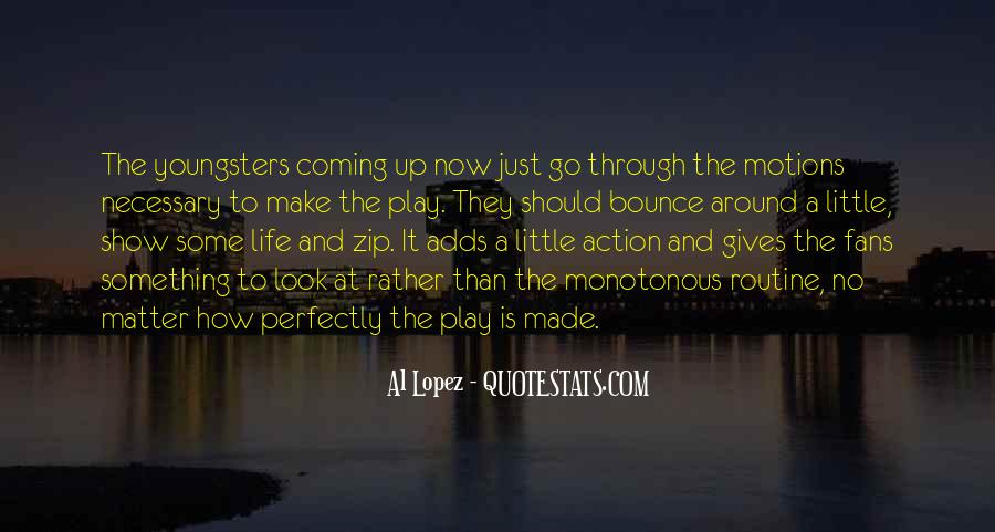 Motions Of Life Quotes #1580540