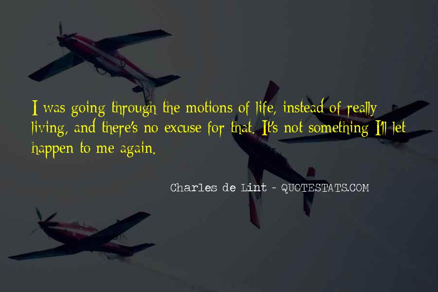 Motions Of Life Quotes #1785394