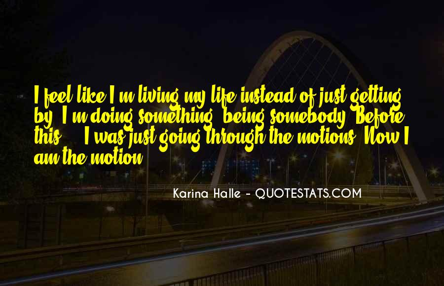 Motions Of Life Quotes #839288