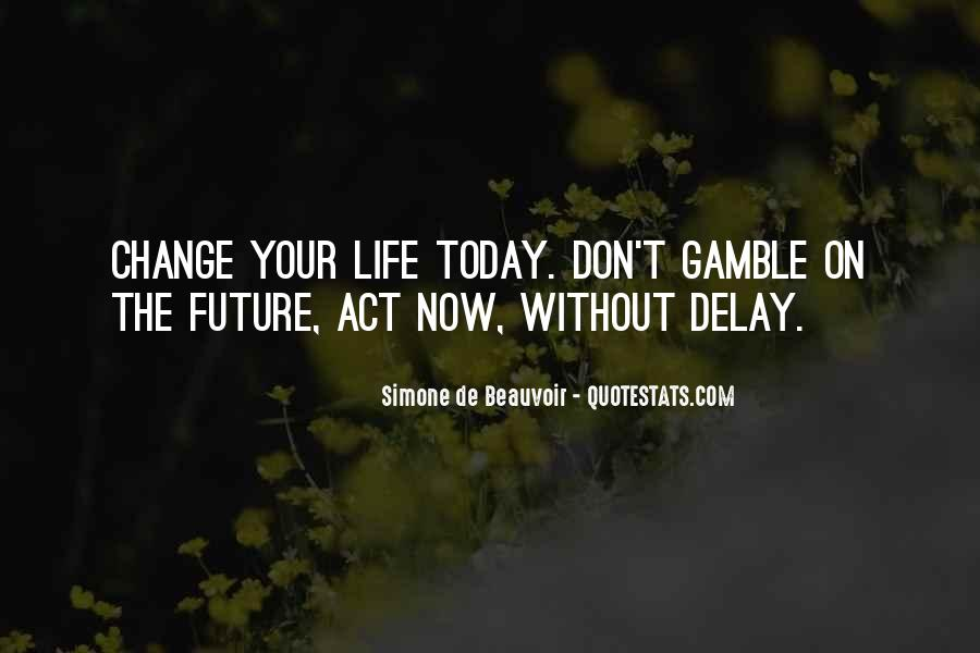 Motivational Change Your Life Quotes #1360643