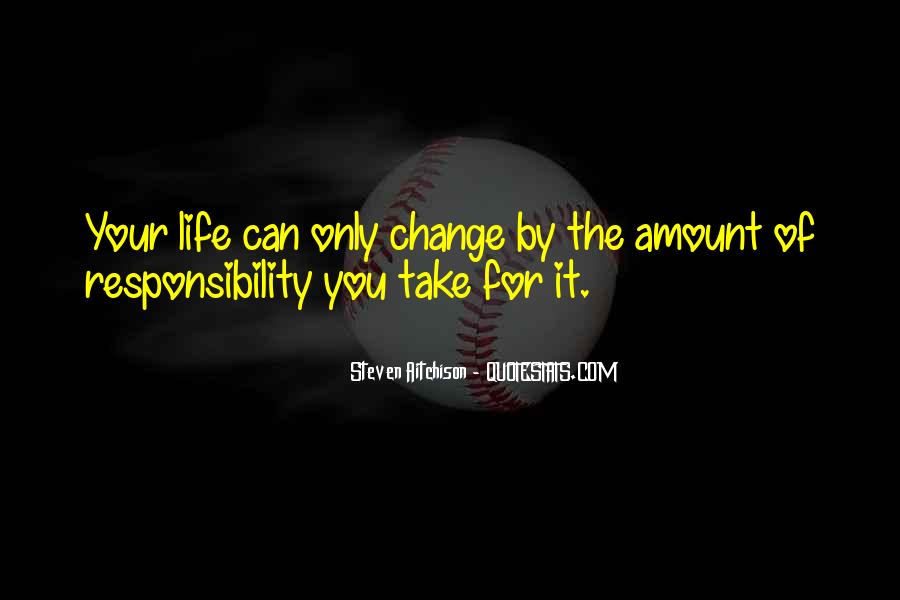 Motivational Change Your Life Quotes #1510406